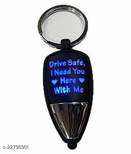 Drive Safe, I need you here with me LED light key chain