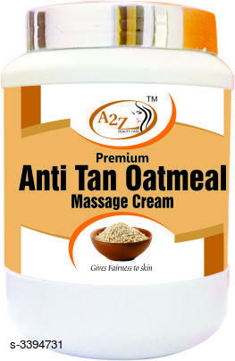 Face  A2Z Anti-Tan Oatmeal Premium  Massage Cream Product Name:  A2Z Anti-Tan Oatmeal Premium  Massage Cream Brand Name: A2Z  Product Type: Massage Cream  Capacity: 900 ml Package Contains: It Has 1 Pack Of Massage Cream Sizes Available: Free Size    Catalog Name: A2Z  Blue Diamond/Anti-Tan/Oatmeal/Pista Badam Massage Cream Vol 1 CatalogID_471024 C52-SC1251 Code: 772-3394731-045