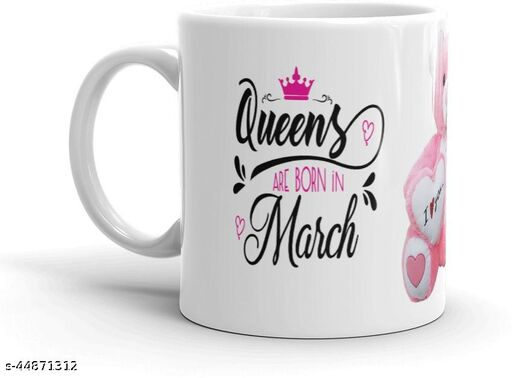 Printed Queens Are Born In March Birthday Coffee Cup Cup for Tea Lovers for Sister/Wife/Girlfriend/ Gift on Birthday/AnniversaryGift4You2061