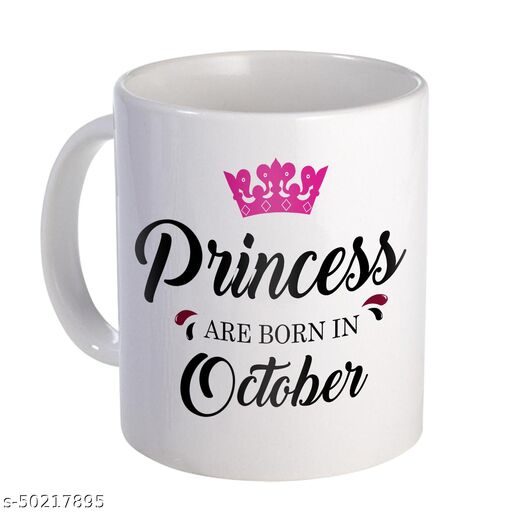 Princesses are Born in October Printed Birthday Gift (Coffee Mug 350 ml)/October Born Gifts/October Birthday Gift for Girls/Girlfriend/Sister-70