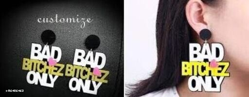 Strigehne Bad Bitches Only Customized Written Earrings