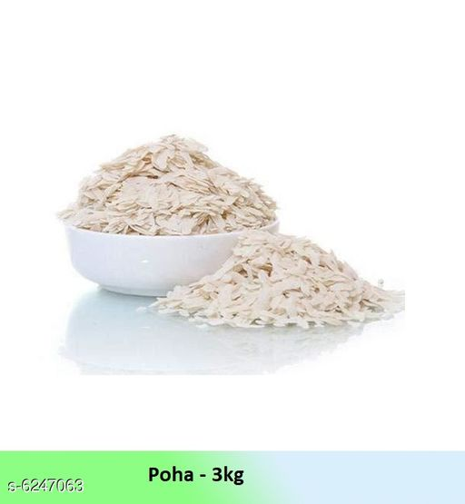 Dals & Pulses Best Quality Daily Needs Poha- 3 Kg  *Product Name * Best Quality Daily Needs Poha  *Product Type* Poha  *Capacity* 3 KG  *Multipack* Pack Of 1  *Sizes Available* Free Size *   Catalog Rating: ★4.3 (15)  Catalog Name: Best Quality Daily Needs Poha CatalogID_987223 C89-SC1770 Code: 313-6247063-